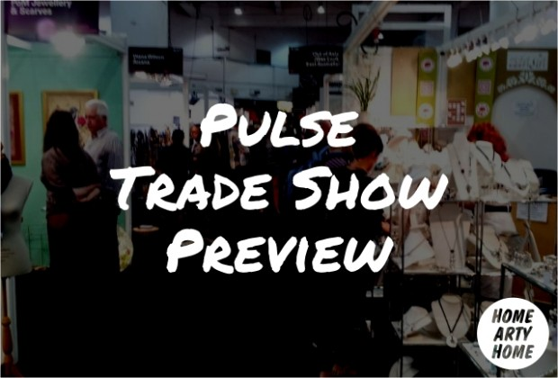 Pulse Trade Show Preview homeartyhome