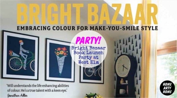 Bright Bazaar Book Launch Party at West Elm London homeartyhome