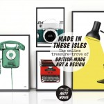#Shoptalk: Made in these Isles – the online treasure-trove of British-made Fashion, Art & Design