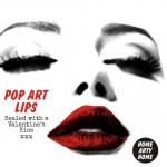 Pop Art Lips – Sealed with a Valentine's Kiss xxx