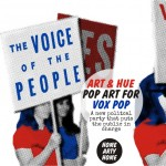 Fed up with Politicians? Take a look at pop art by Art & Hue for Vox Pop, a new political party that aims to put the public in charge