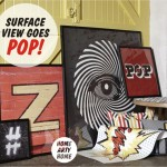 Surface View Goes POP!