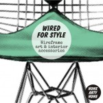 Wired for Style! Wireframe Art, Furniture, & Interior Accessories